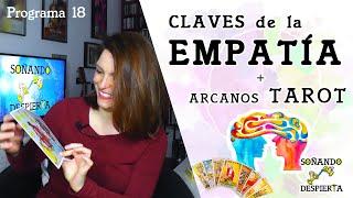 Programa 18 ► Claves de la EMPATÍA + Arcanos TAROT Relacionados ⚝