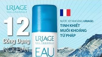 12 Công Dụng Của Xịt Khoáng Uriage Thermal Water  [Tiếng Việt]