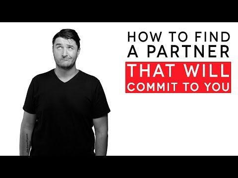 How to find a romantic partner that will commit