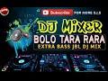 BOLO TARA RARA DJ SONG EXTRA BASS JBL DJ MIX