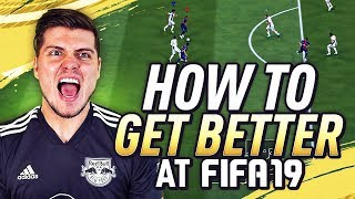 HOW TO GET BETTER AT FIFA 19 ULTIMATE TEAM