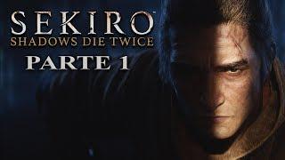 SEKIRO Shadows Die Twice - Parte 1 Gameplay en Español - PS4 PRO [1080p 60fps]