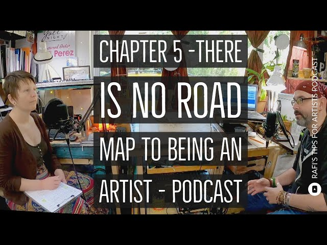 Chapter 5 There Is No Road Map To Being An Artist - Podcast