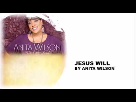 Jesus Will by Anita Wilson- Instrumental w/ Lyrics