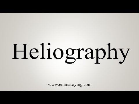 How To Pronounce Heliography