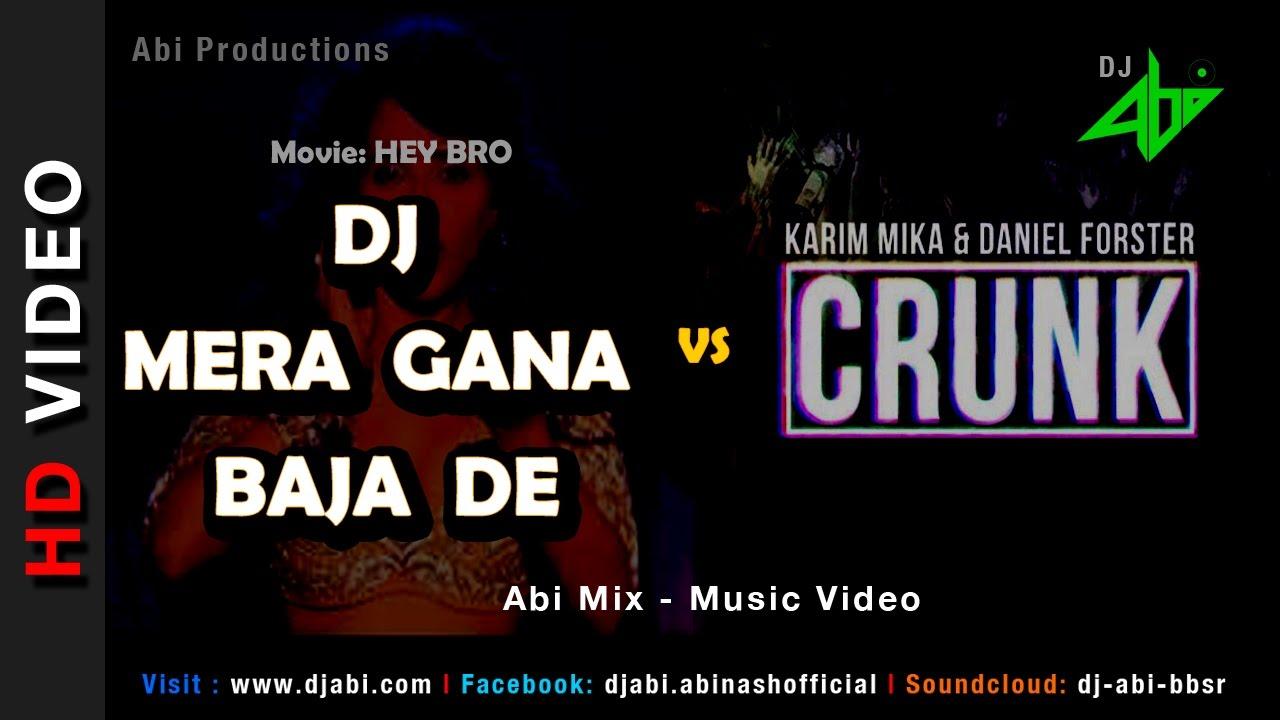 DJ Mera Gana Baja De Vs CRUNK | DJ Abi | HD Video