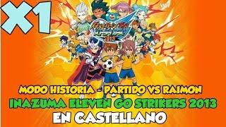 Inazuma Eleven GO Strikers 2013 en Español | Ciudad de Inazuma | VS Instituto Raimon