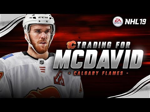 NHL 19 - TRADING FOR MCDAVID | CAN MCDAVID HEAT THINGS UP IN CALGARY?