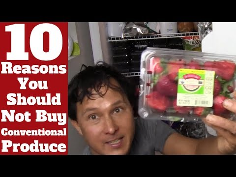 10 Reasons You Should Not Buy Conventional Produce