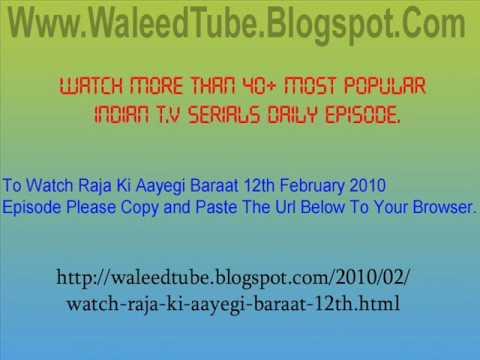 Watch Raja Ki Aayegi Baraat - 12th February 2010 Episode