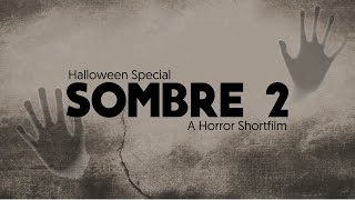 Sombre 2 - No Budget Horror Short Film (Halloween Special)