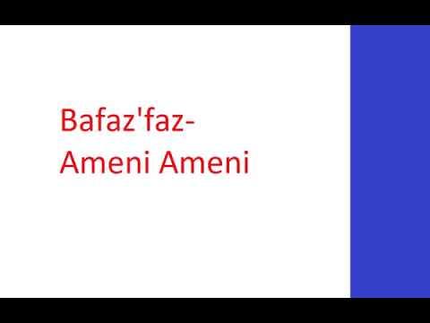 Bafaz'faz - Ameni Ameni
