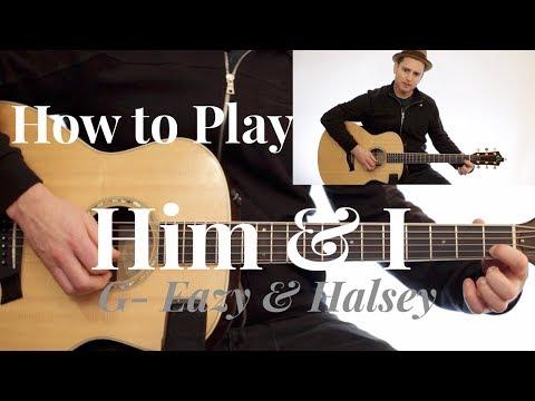 G-Eazy & Halsey - Him & I - GUITAR LESSON - (Chords + Melody + Strumming)