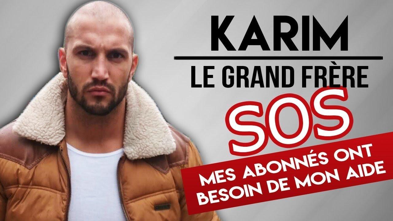 KARIM LE GRAND FRÈRE :  SA COPINE LE QUITTE, IL SE CONFIE A MOI !