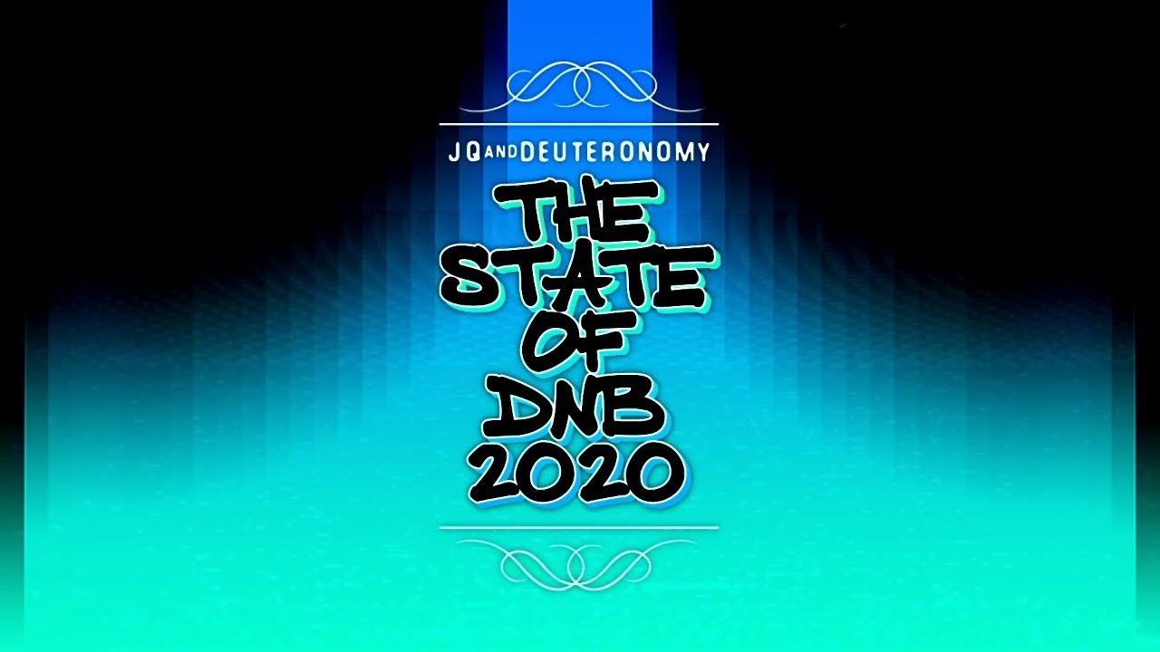 JQ + deuteronomy - The State of DNB 2020 [EP STREAM]