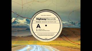 Francys — Crossing The White Line (Original Mix)