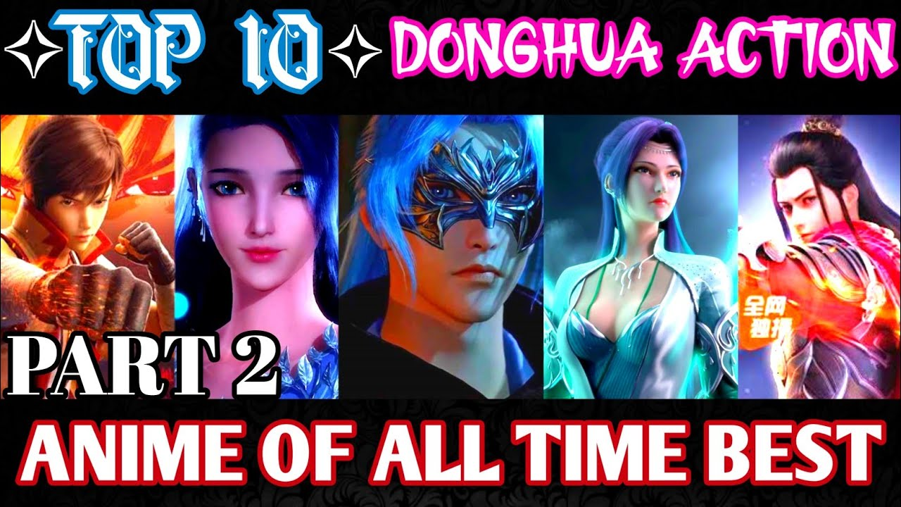Download ✧Top 10✧ Donghua Action Anime Of All Time Best[Part 2]...
