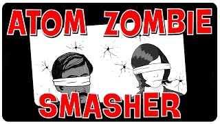 Viewer Renames Now In Effect! - Atom Zombie Smasher Gameplay | Let