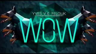 Yves V Felguk feat. Afrojack - Rock The WOW (Fran Mashup)