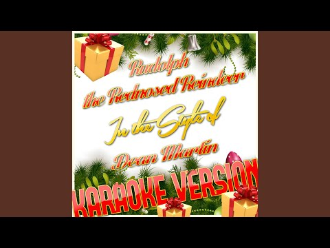 Rudolph The Rednosed Reindeer (In The Style Of Dean Martin) (Karaoke Version)