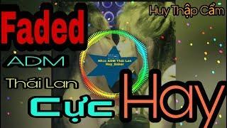 Faded - ADM Thái Lan Remix hay | Videos Nhạc Remix