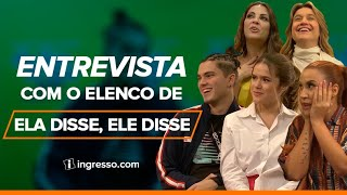 Ela Disse, Ele Disse | Entrevista com o Elenco, Thalita Rebouças e a Diretora | Ingresso.com