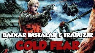 BAIXAR INSTALAR E TRADUZIR COLD FEAR - 2016