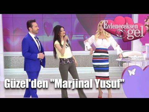 """Evleneceksen Gel - Güzel'den """"Marjinal Yusuf"""" Bestesi"""