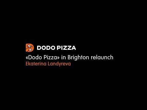 «Dodo Pizza» In Brighton Relaunch.  Ekaterina Landyreva. June 17, 2019