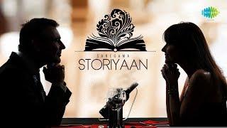 Storiyaan | Short Stories Do Lafzon Ki Kahani | 5 Mins Story followed by romantic songs