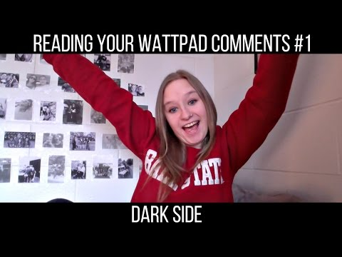 Reading Your Wattpad Comments: Dark Side