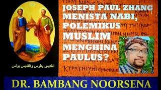 JOSEPH PAUL ZHANG MENISTA NABI, POLEMIKUS MUSLIM MENGHINA PAULUS?