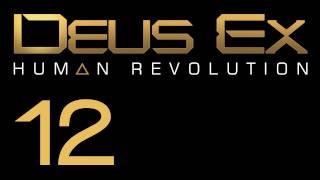 Прохождение Deus Ex: Human Revolution (с живым комментом) Ч. 12
