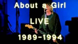 Nirvana About a girl live perfomances1989-1994