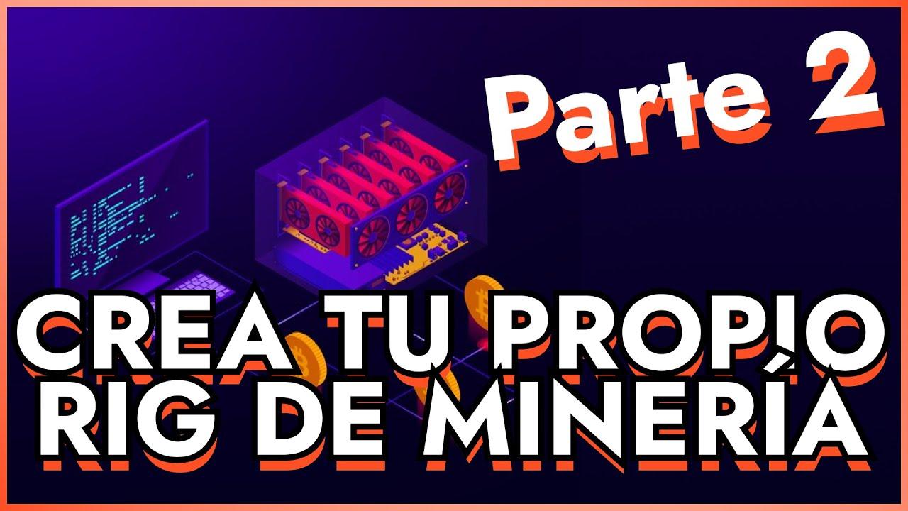 Parte 2 Como Crear Un Rig De Minería Ethereum 2021 Minería De Criptomonedas 2021 Youtube