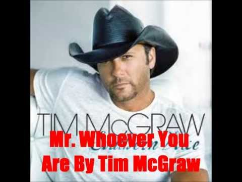 Mr Whoever You Are By Tim McGraw *Lyrics in description*