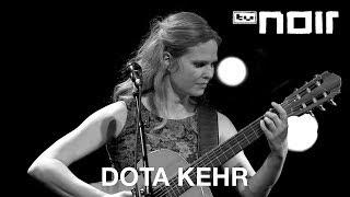 Dota Kehr - Weit, weit, weit (live bei TV Noir)