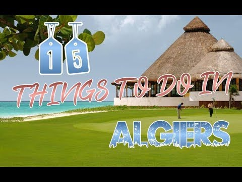 Top 15 Things To Do In Algiers, Algeria