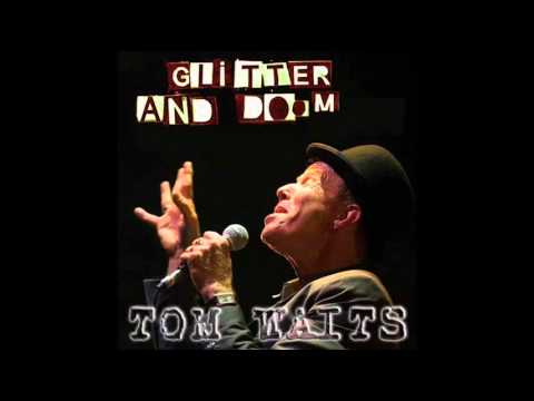 Tom Waits - Fannin Street - Glitter and Doom.