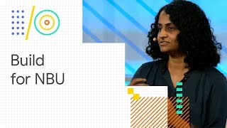 Challenges and learnings of building for the next billion users (Google I/O '18)