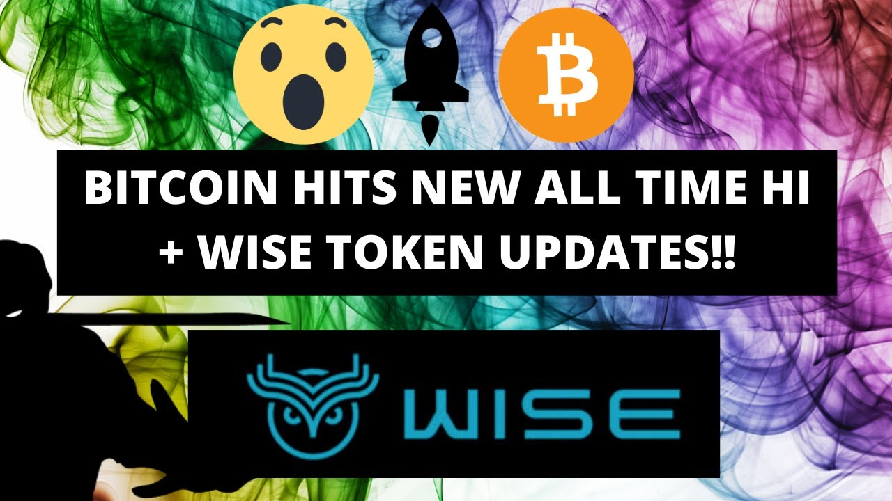 Download Bitcoin hits another all time high & Wise Token Updates !!!
