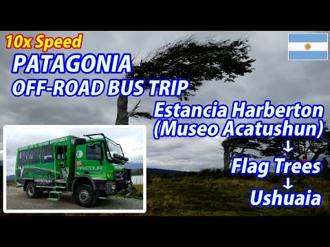 10x  PATAGONIA OFF-ROAD BUS TRIP Estancia Harberton (Museo Acatushun) → Flag Trees → Ushuaia