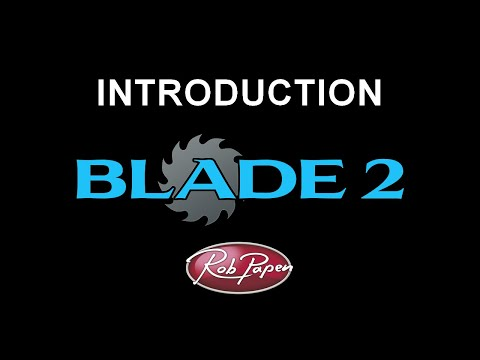 BLADE 2 Introduction