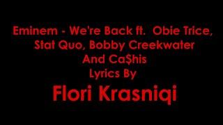Eminem - We're Back ft. Obie Trice, Stat Quo, Bobby Creekwater & Ca$his [Lyrics]