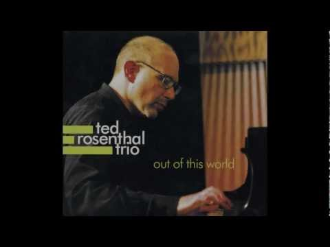 "Ted Rosenthal Trio - ""Out Of This World"""