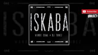 Wande Coal x DJ Tunez - Iskaba (OFFICIAL AUDIO 2016)