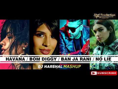 Havana / Bom Diggy / Ban Ja Rani / No Lie - DJ Harshal Mashup