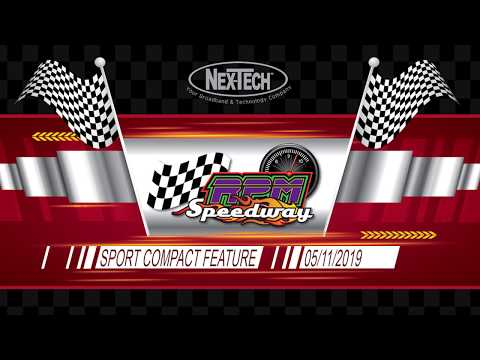RPM Speedway Sport Compact Feature May 11th 2019