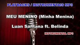 ♬ Playback / Instrumental Mp3 - MEU MENINO (Minha Menina) - Luan Santana ft. Belinda