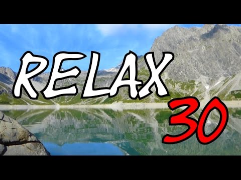 RELAX - 30 min mountain lake, peace, relaxation, wellness, concentrate